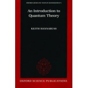 An Introduction to Quantum Theory by Billmeir Fellow and Tutor in Mathematics Keith Hannabuss