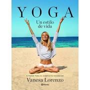 Vanesa Lorenzo Yoga, un estilo de vida: 5 pasos para el completo bienestar (Prácticos)