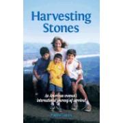 Harvesting Stones: An American Woman's International Journey of Survival