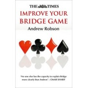 The Times Improve Your Bridge Game by Andrew Robson