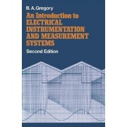 Introduction to Electrical Instrumentation and Measurement Systems by B.A. Gregory