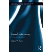 Foucault on Leadership: The Leader as Subject