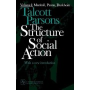 Structure of Social Action 2ed V1: Vol.1 by Talcott Parsons