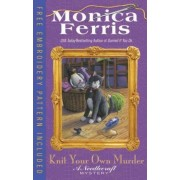 Knit Your Own Murder by Monica Ferris