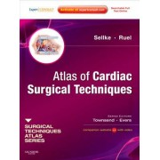 Atlas of Cardiac Surgical Techniques by Frank Sellke
