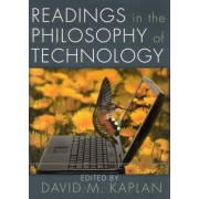 Readings in the Philosophy of Technology by David M. Kaplan