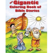 The Gigantic Coloring Book of Bible Stories by Tyndale