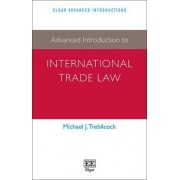 Advanced Introduction to International Trade Law by Michael J. Trebilcock