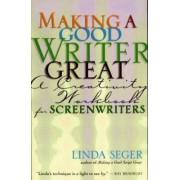 Making a Good Writer Great by Linda Seger