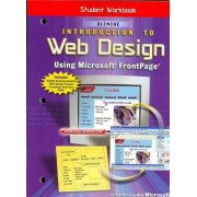 Introduction to Web Design Using Microsoft FrontPage, Workbook by McGraw-Hill