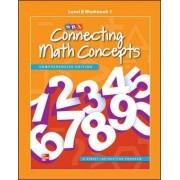 Connecting Math Concepts Level B, Workbook 1 by McGraw-Hill Education