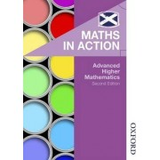 Maths in Action: Advanced Higher Mathematics by Edward Mullan