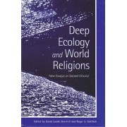 Deep Ecology and World Religions by David Landis Barnhill