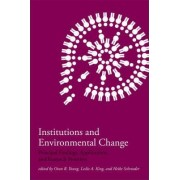 Institutions and Environmental Change by Oran R. Young