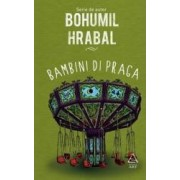 Bambini di Praga - Bohumil Hrabal