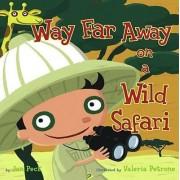 Way Far Away On A Safari by Jan Peck