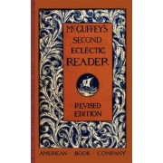 McGuffey's Second Eclectic Reader by William McGuffey