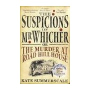 The suspicions of Mr Whicher or the murder at Road Hill House - Kate Summerscale - Livre