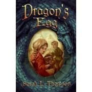 Dragon's Egg by Sarah L Thomson
