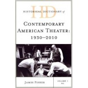 Historical Dictionary of Contemporary American Theater by James Fisher
