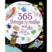 365 Things to Make and Do by Fiona Watt
