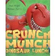 Crunch Munch Dinosaur Lunch! by Paul Bright