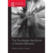 The Routledge Handbook of Deviant Behavior by Clifton D. Bryant