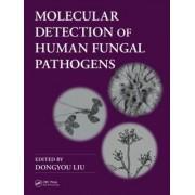 Molecular Detection of Human Fungal Pathogens by Dongyou Liu