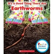 It's a Good Thing There Are Earthworms by Jodie Shepherd