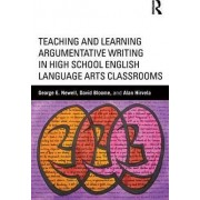 Teaching and Learning Argumentative Writing in High School English Language Arts Classrooms by George E. Newell