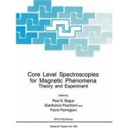 Core Level Spectroscopies for Magnetic Phenomena by Paul S. Bagus