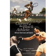 The Strange Career of the Black Athlete by Russell T. Wigginton