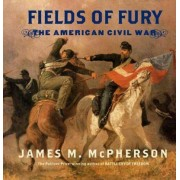 Fields of Fury: The American Civil War by James M. McPherson