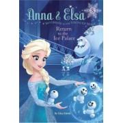 Anna & Elsa #8: Return to the Ice Palace (Disney Frozen) by Erica David