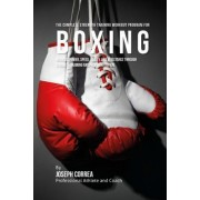 The Complete Strength Training Workout Program for Boxing by Correa (Professional Athlete and Coach)
