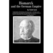 Bismarck and the German Empire by Erich Eyck