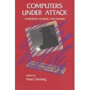 Computers Under Attack by Peter J. Denning
