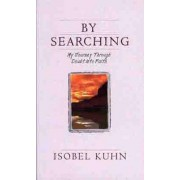 By Searching: My Journey Through Doubt Into Faith