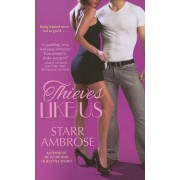 Thieves Like Us by Starr Ambrose
