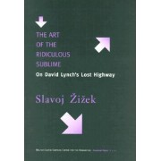 The Art of the Ridiculous Sublime by Slavoj Zizek