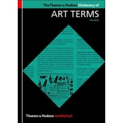 The Thames and Hudson Dictionary of Art Terms by Edward Lucie-Smith
