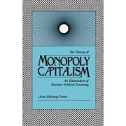 Theory of Monopoly Capitalism by Paul M. Sweezy