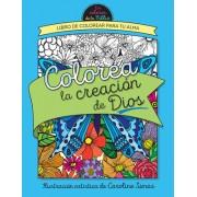 Colorea La Creacio?n de Dios = Color God's Creation: Libro de Colorear Para Tu Alma