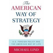 The American Way of Strategy by Professor Michael Lind