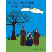My Catholic Saints Activity Book by Jennifer Galvin