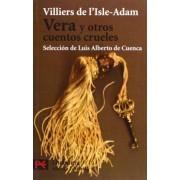 Vera Y Otros Cuentos Crueles / Vera and Other Cruel Stories by Auguste Villiers De L'isle-Adam