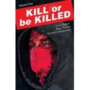 Kill or be Killed: Volume 1 by Sean Phillips