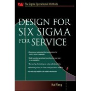Design for Six Sigma for Service by Kai Yang