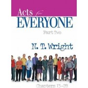 Acts for Everyone, Part Two by N. T. Wright
