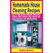 Homemade House Cleaning Recipes by Kathy Brown